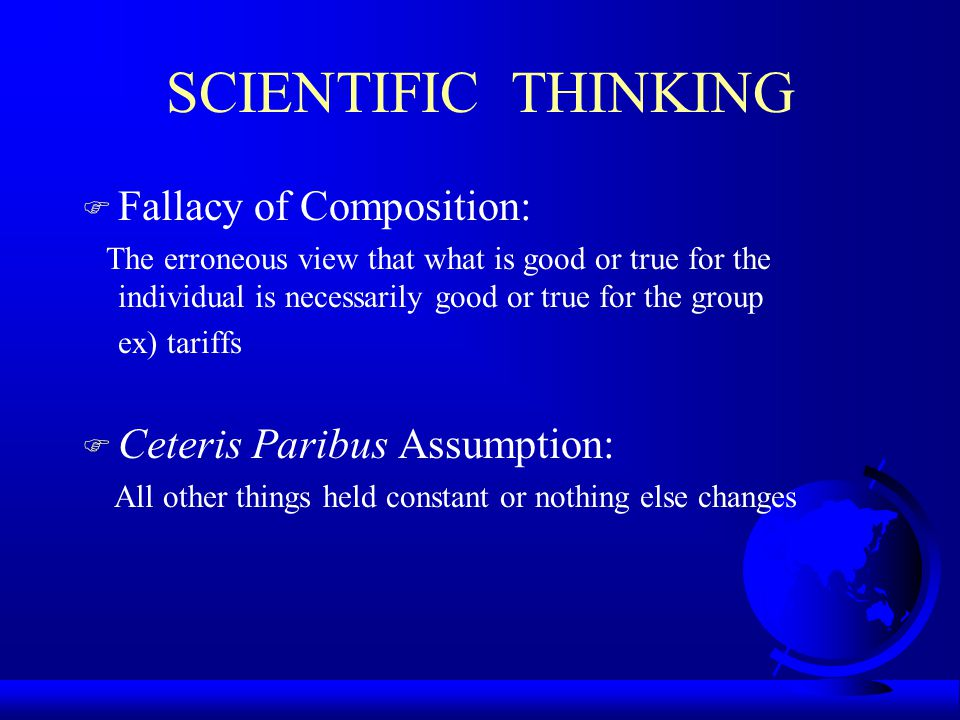 SCIENTIFIC THINKING Fallacy of Composition: