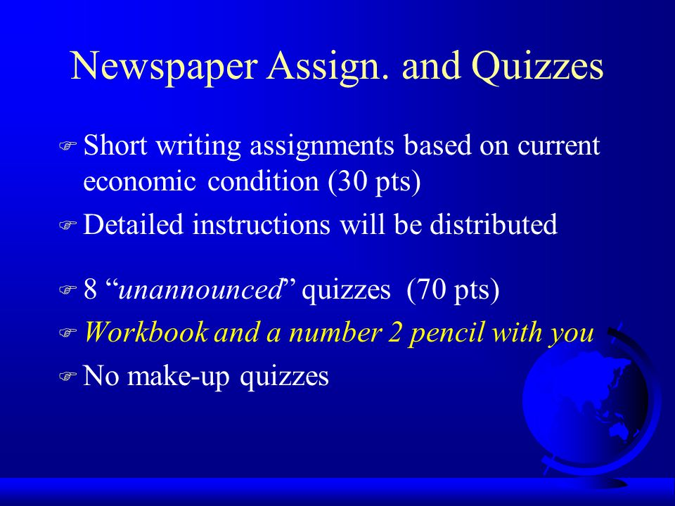 Newspaper Assign. and Quizzes
