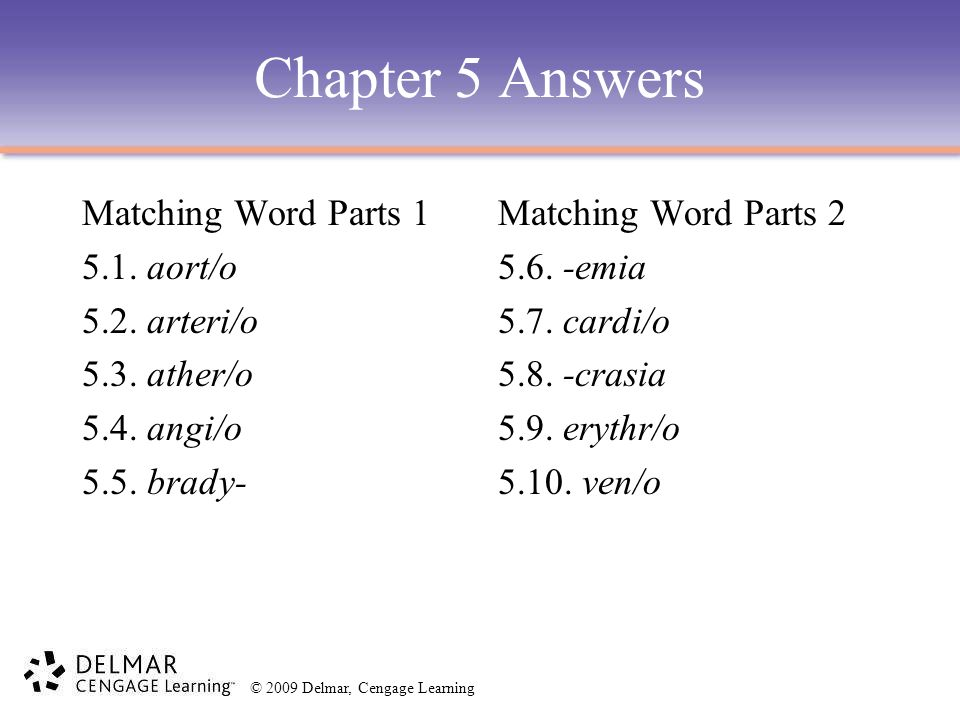 Chapter 5 Answers Matching Word Parts 1 5.1. aort/o 5.2. arteri/o