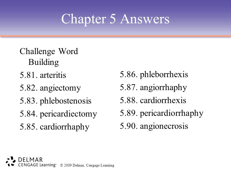 Chapter 5 Answers Challenge Word Building 5.81. arteritis