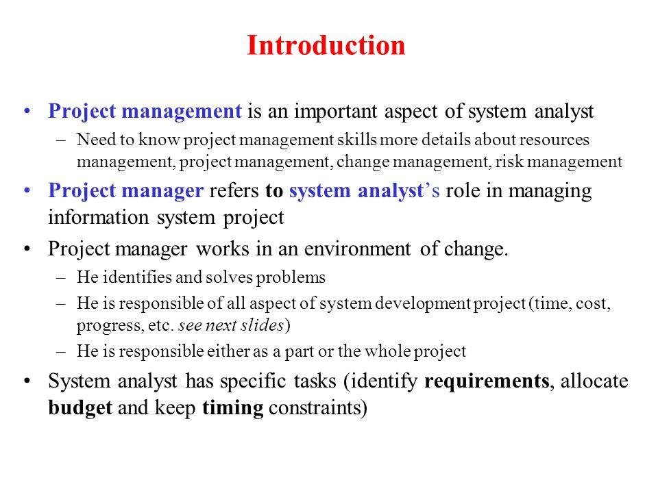 Introduction Project management is an important aspect of system analyst.