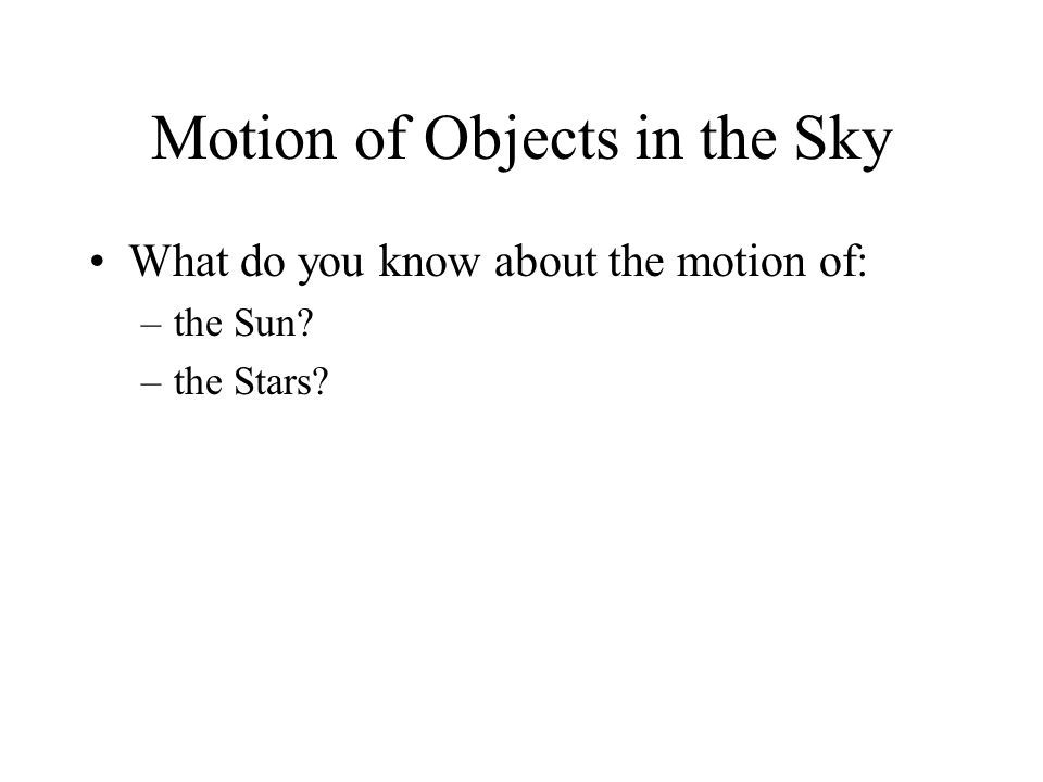 Motion of Objects in the Sky
