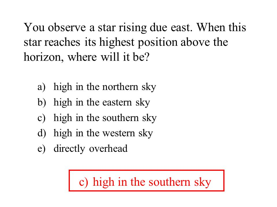 high in the southern sky