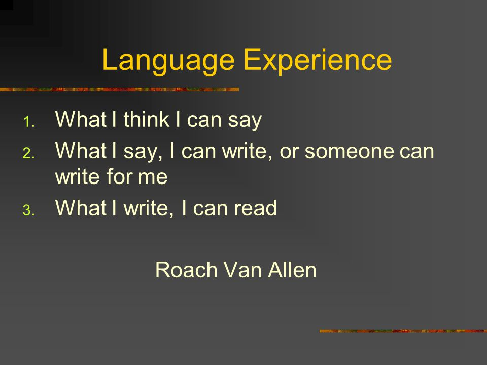 Language Experience What I think I can say