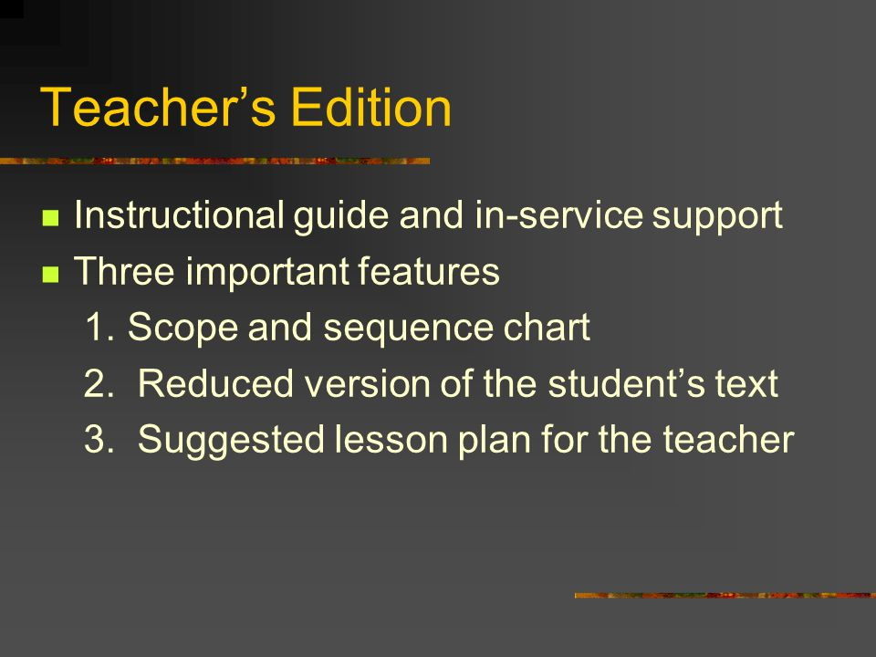 Teacher's Edition Instructional guide and in-service support