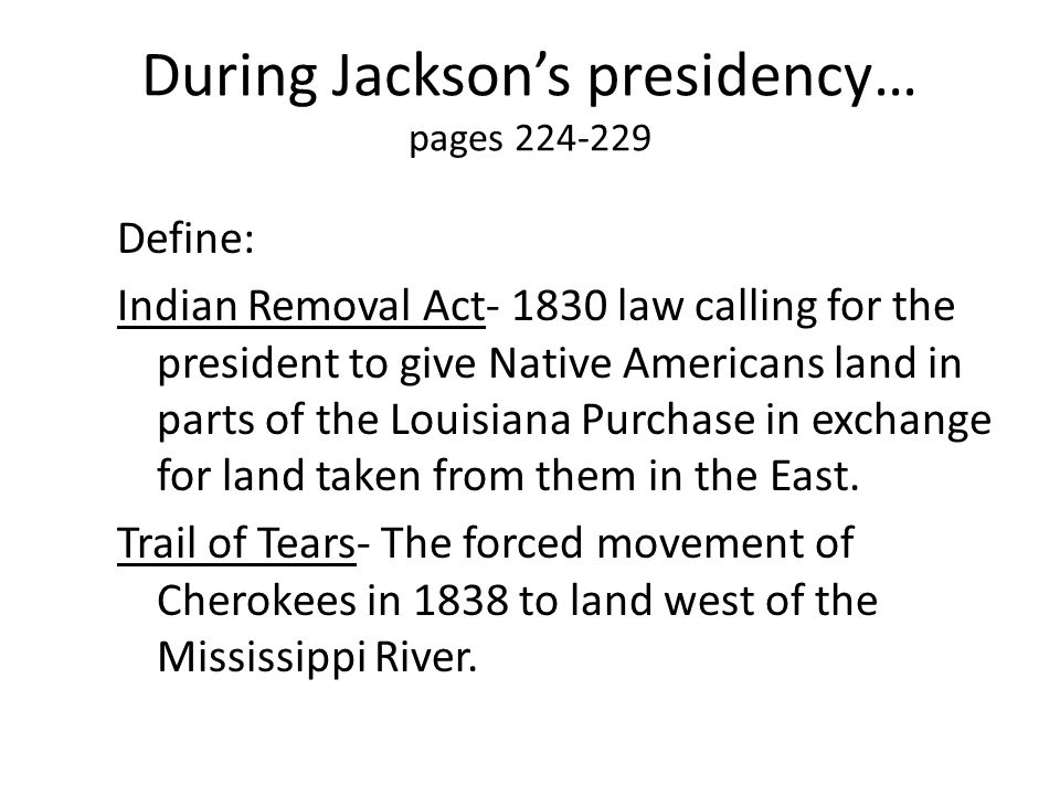 During Jackson's presidency… pages 224-229