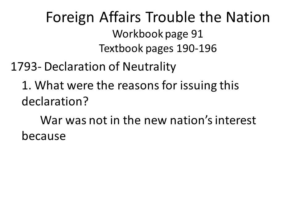 Foreign Affairs Trouble the Nation Workbook page 91 Textbook pages 190-196