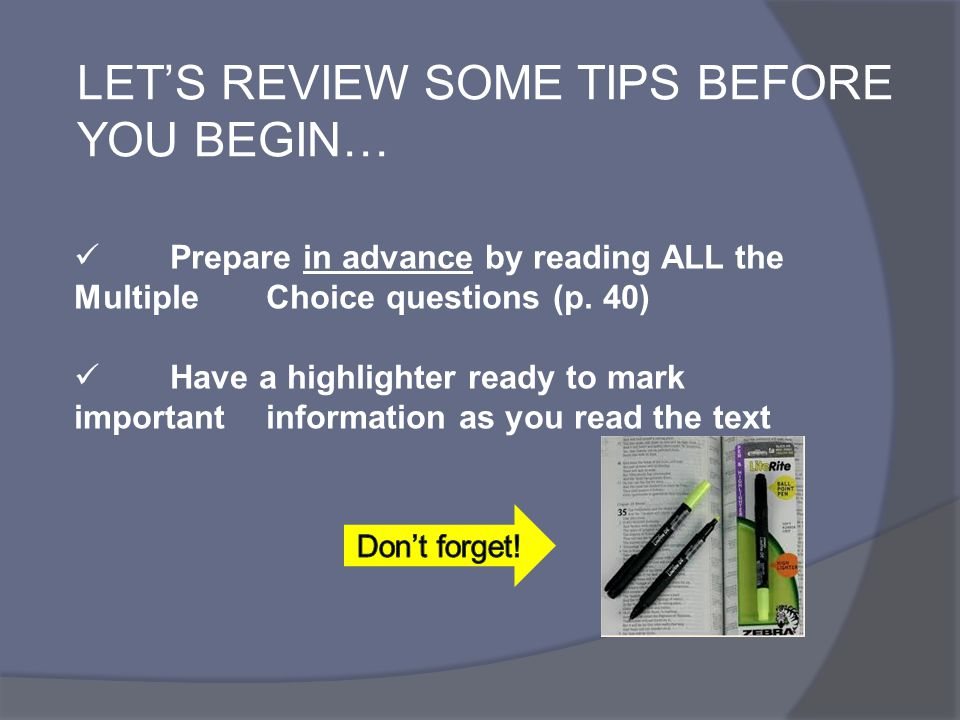 LET'S REVIEW SOME TIPS BEFORE YOU BEGIN…
