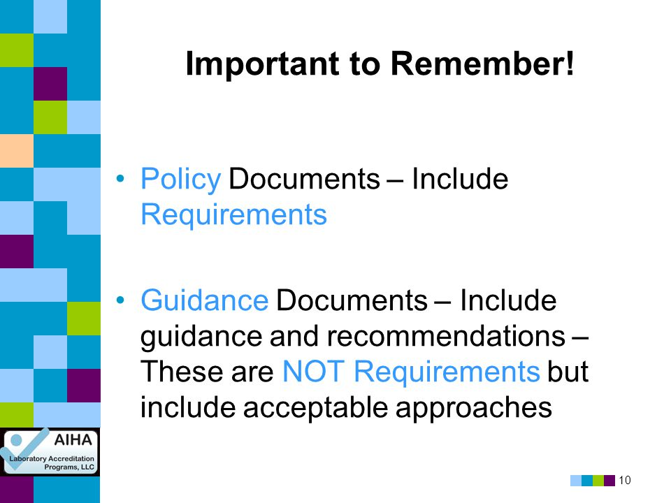 Important to Remember! Policy Documents – Include Requirements