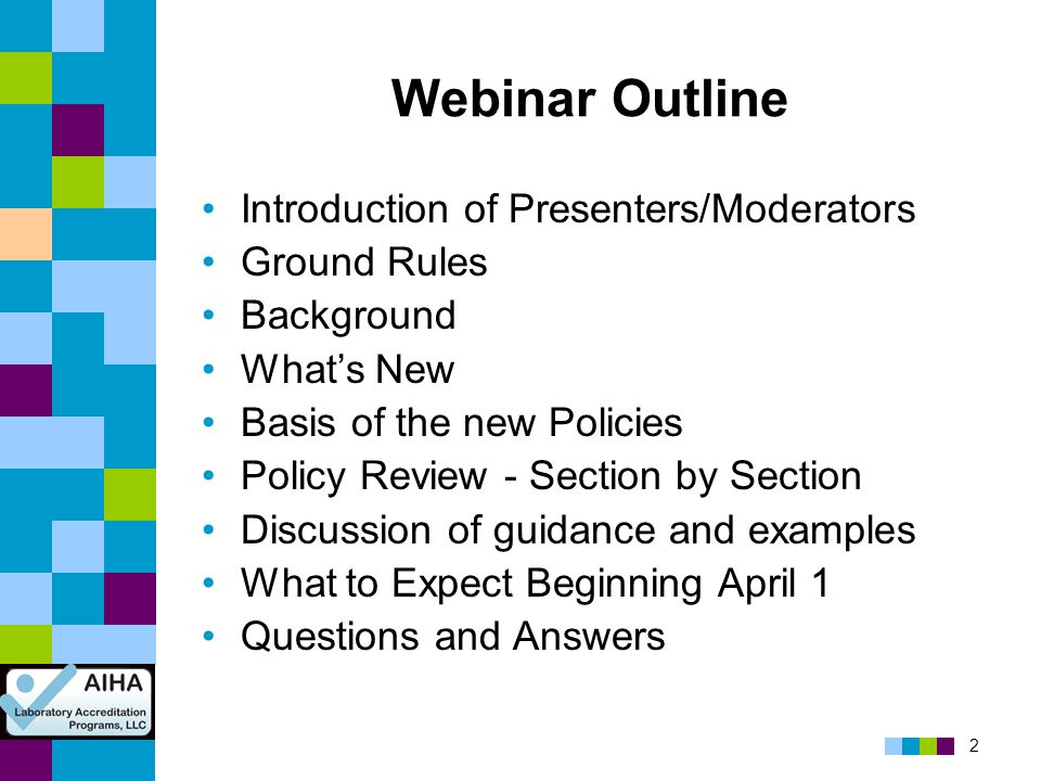 Webinar Outline Introduction of Presenters/Moderators Ground Rules