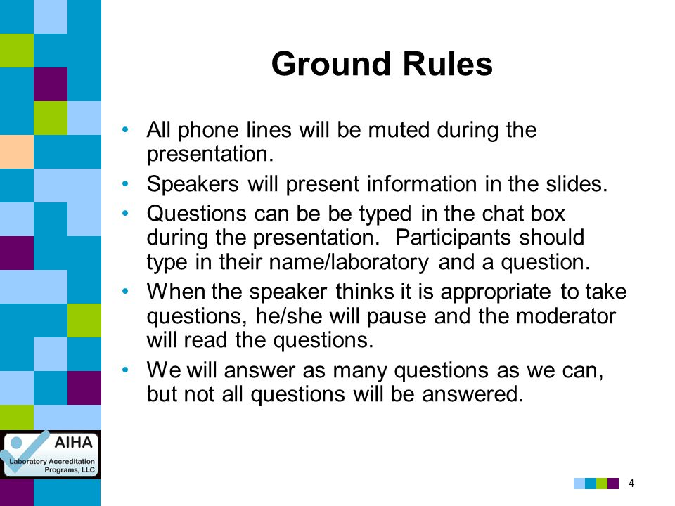 Ground Rules All phone lines will be muted during the presentation.