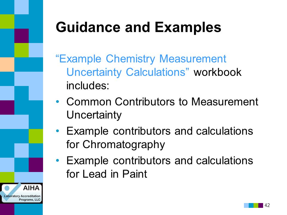 Guidance and Examples Example Chemistry Measurement Uncertainty Calculations workbook includes: Common Contributors to Measurement Uncertainty.