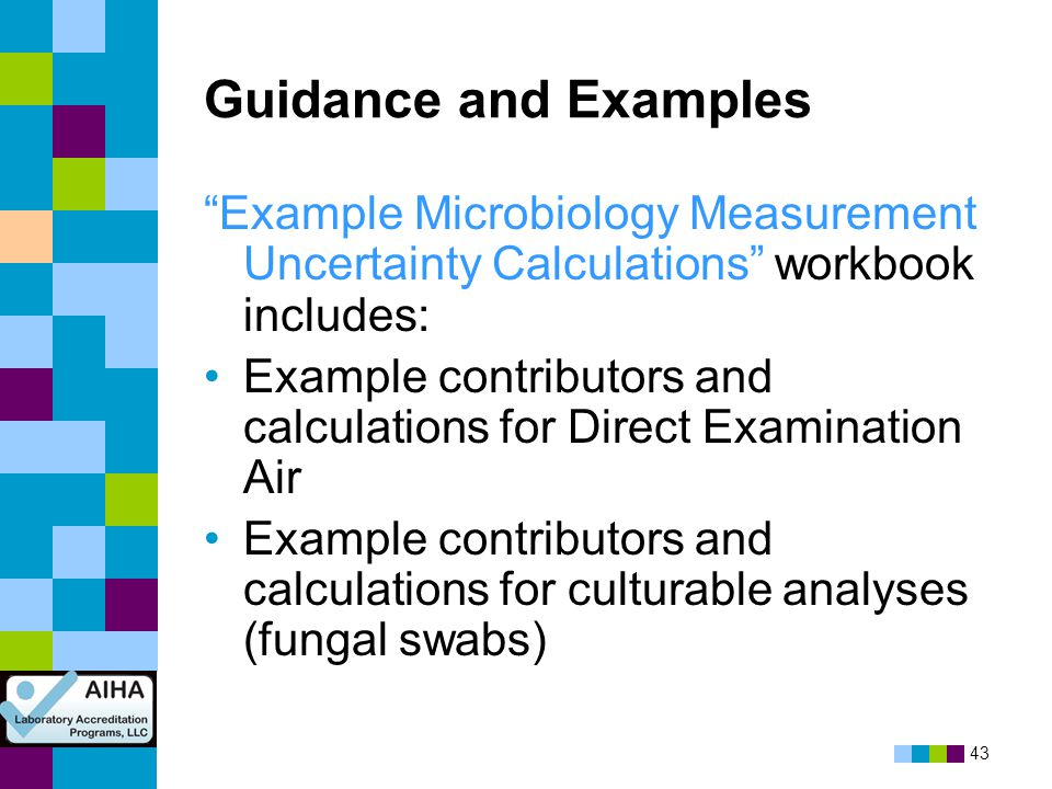 Guidance and Examples Example Microbiology Measurement Uncertainty Calculations workbook includes: