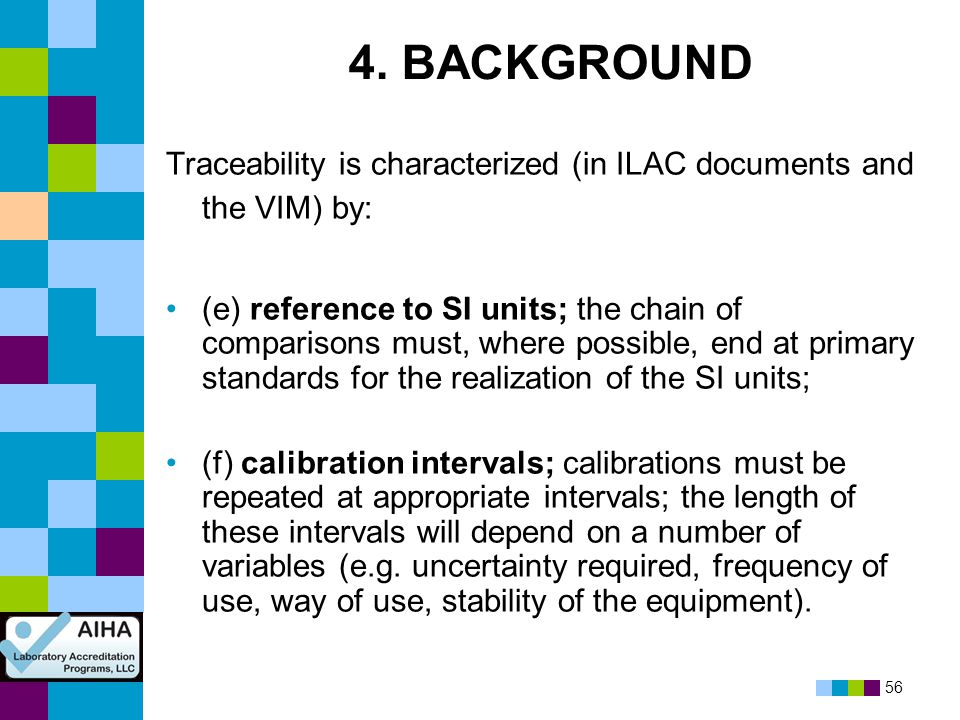 4. BACKGROUND Traceability is characterized (in ILAC documents and the VIM) by: