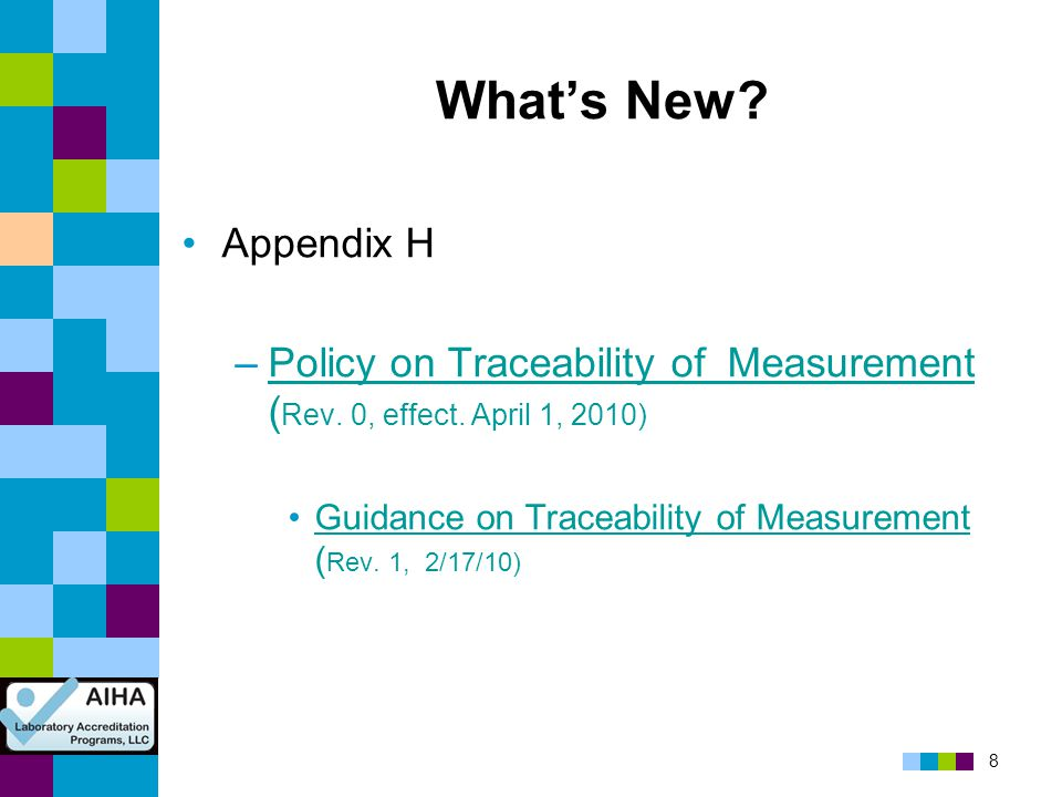 What's New Appendix H. Policy on Traceability of Measurement (Rev. 0, effect. April 1, 2010)