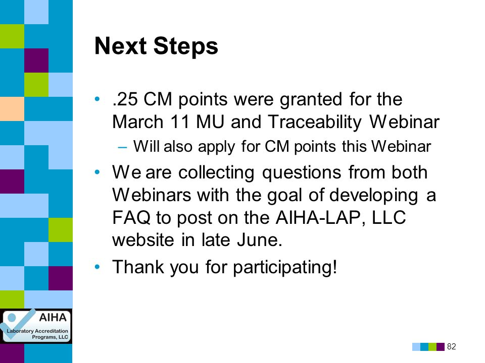 Next Steps .25 CM points were granted for the March 11 MU and Traceability Webinar. Will also apply for CM points this Webinar.