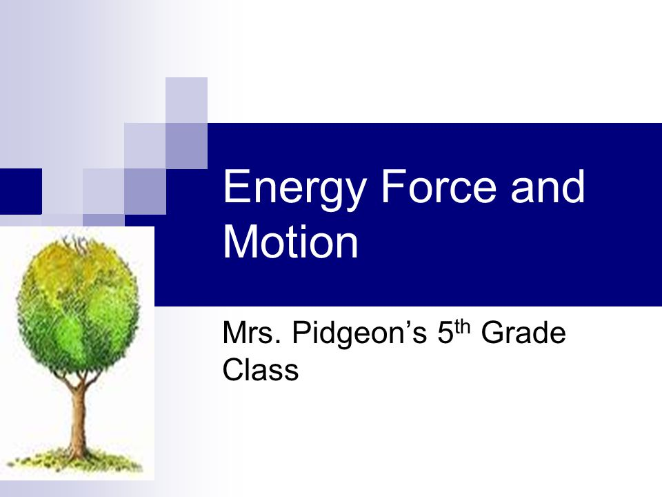 Energy Force and Motion