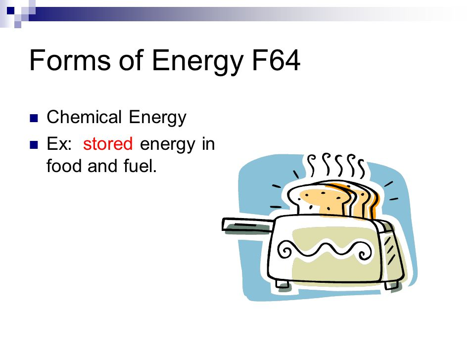 Forms of Energy F64 Chemical Energy