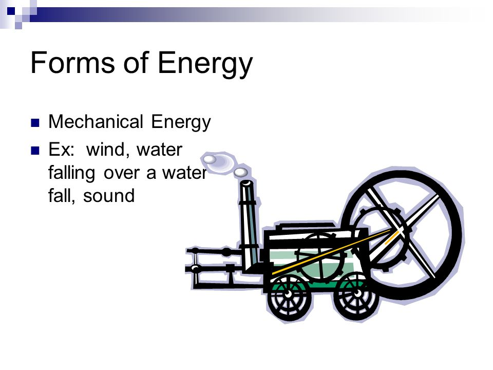 Forms of Energy Mechanical Energy