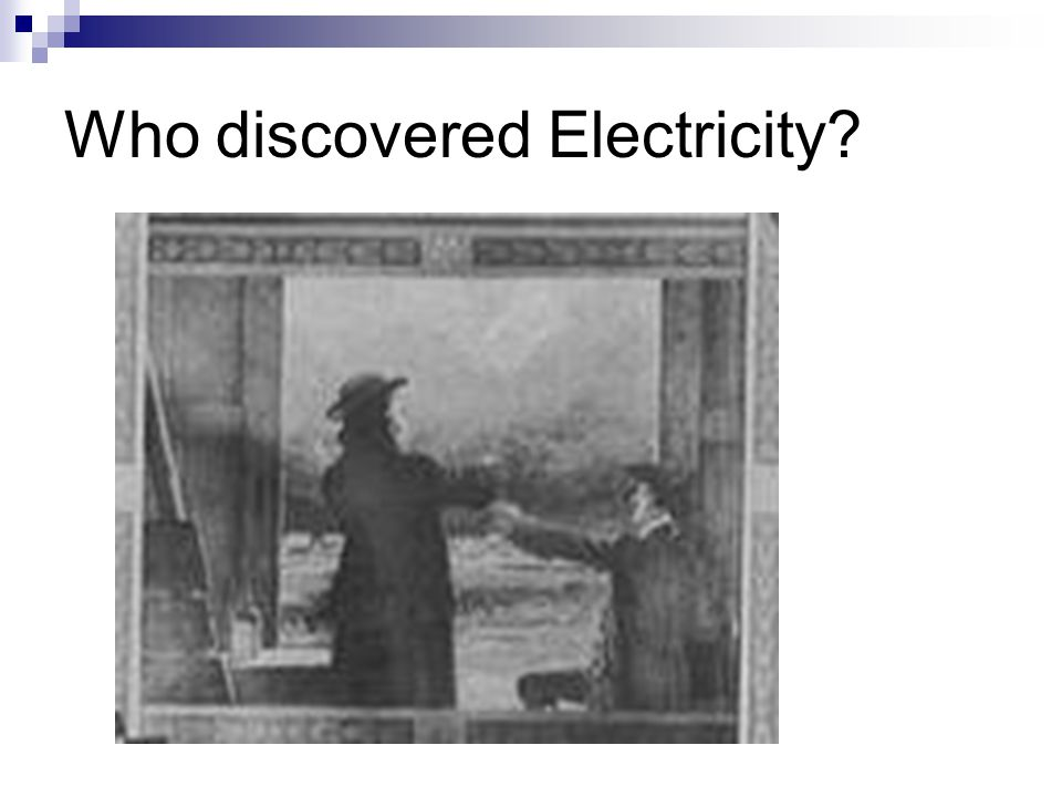 Who discovered Electricity