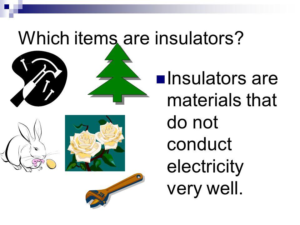 Which items are insulators