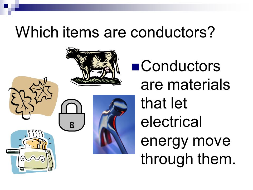 Which items are conductors