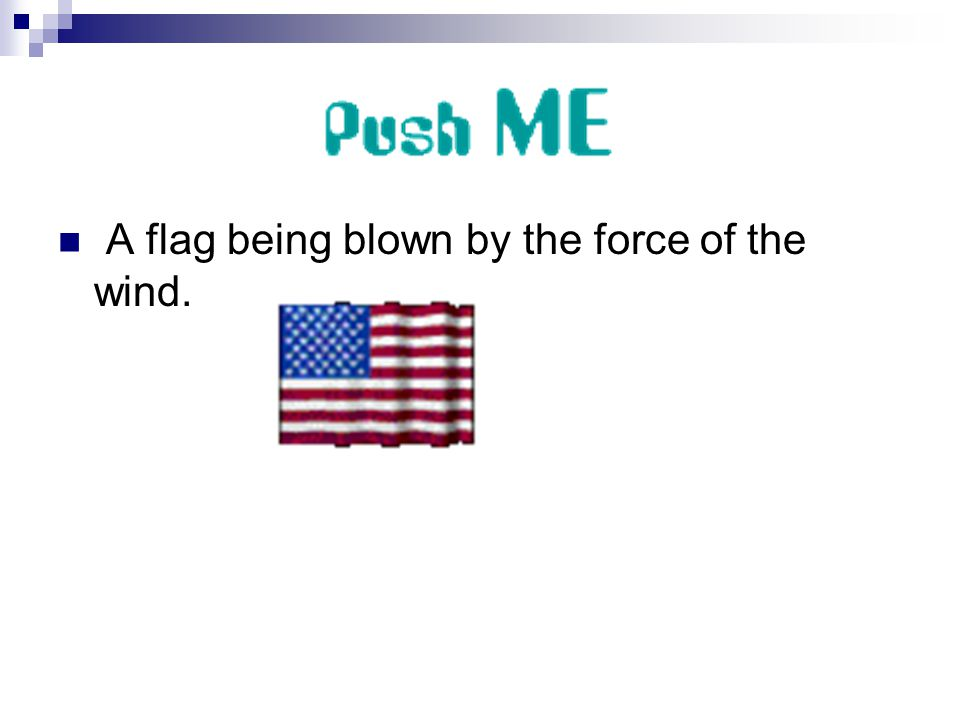 A flag being blown by the force of the wind.