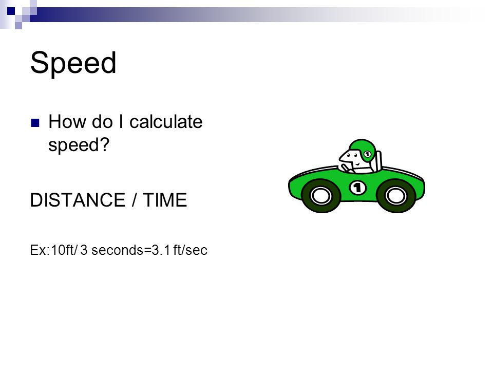 Speed How do I calculate speed DISTANCE / TIME