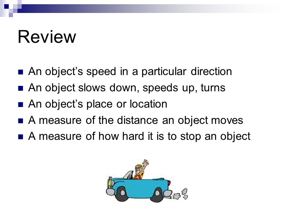 Review An object's speed in a particular direction
