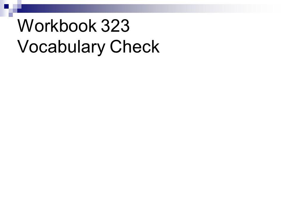 Workbook 323 Vocabulary Check