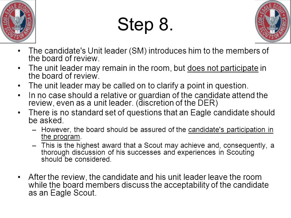 Step 8. The candidate s Unit leader (SM) introduces him to the members of the board of review.