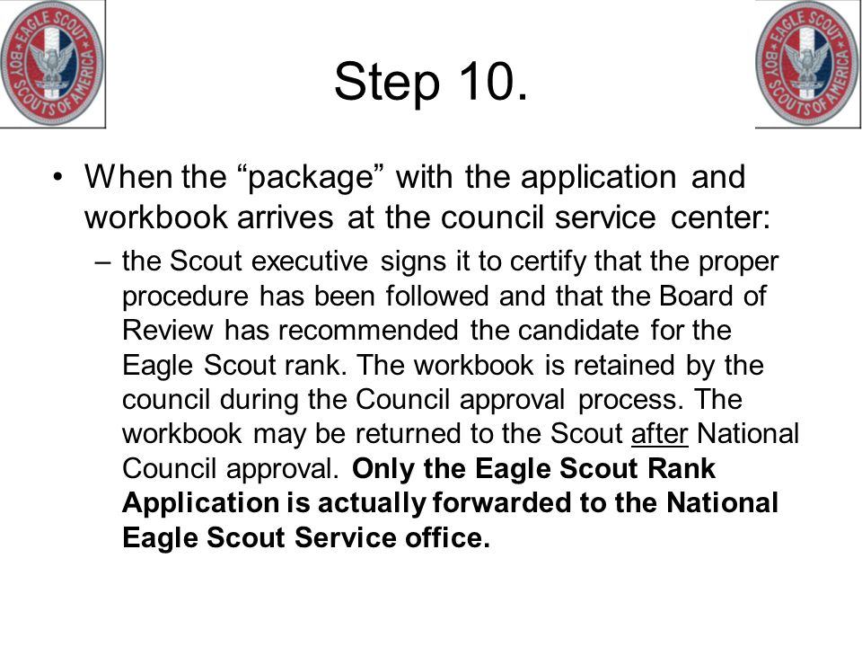 Step 10. When the package with the application and workbook arrives at the council service center: