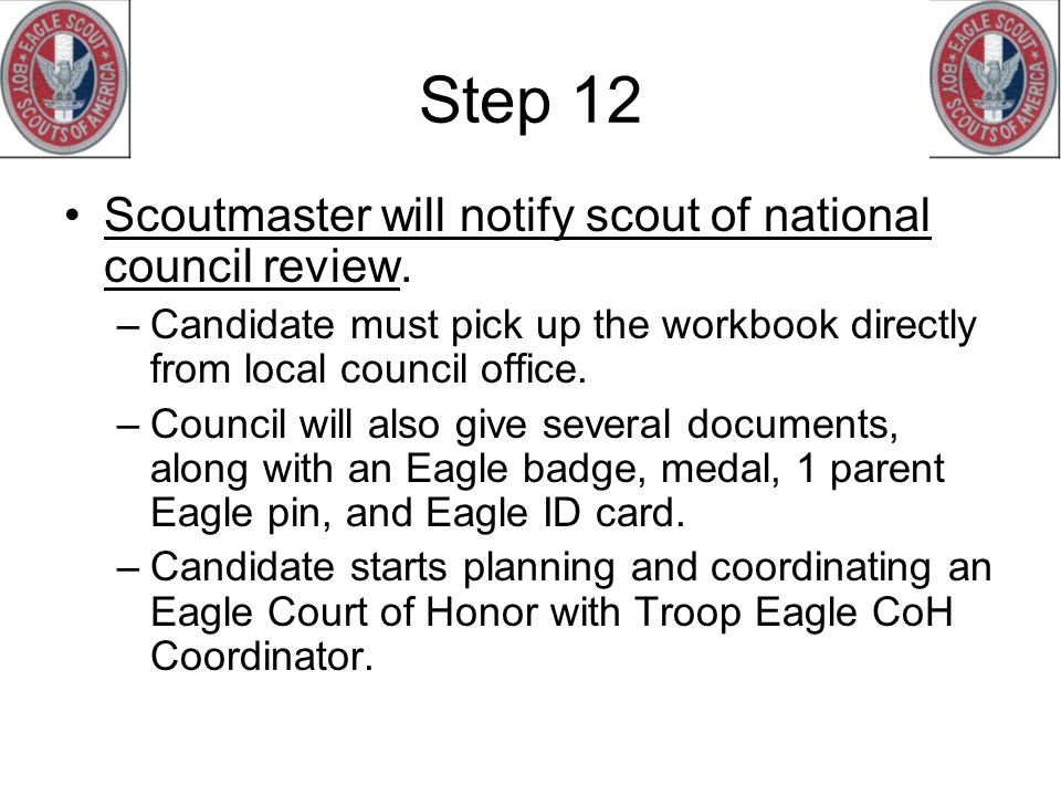 Step 12 Scoutmaster will notify scout of national council review.