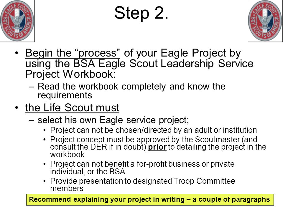 Step 2. Begin the process of your Eagle Project by using the BSA Eagle Scout Leadership Service Project Workbook: