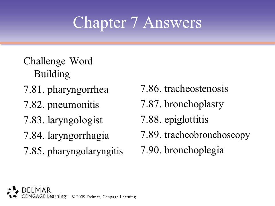 Chapter 7 Answers Challenge Word Building 7.81. pharyngorrhea