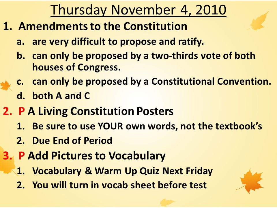 Thursday November 4, 2010 Amendments to the Constitution