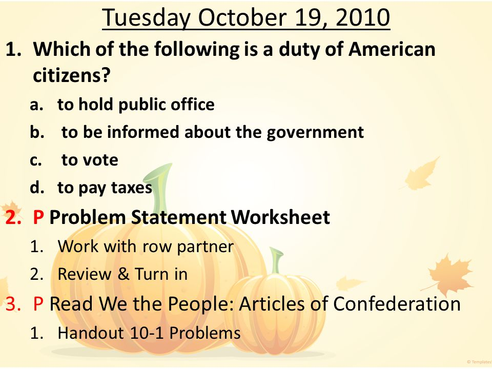 Tuesday October 19, 2010 Which of the following is a duty of American citizens to hold public office.