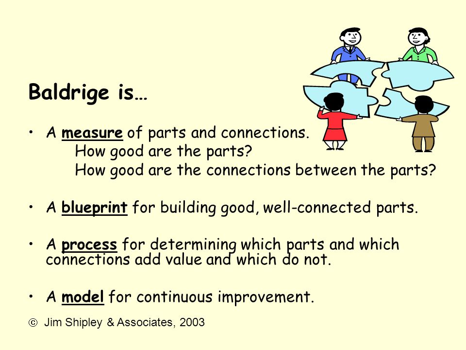 Baldrige is… A measure of parts and connections.