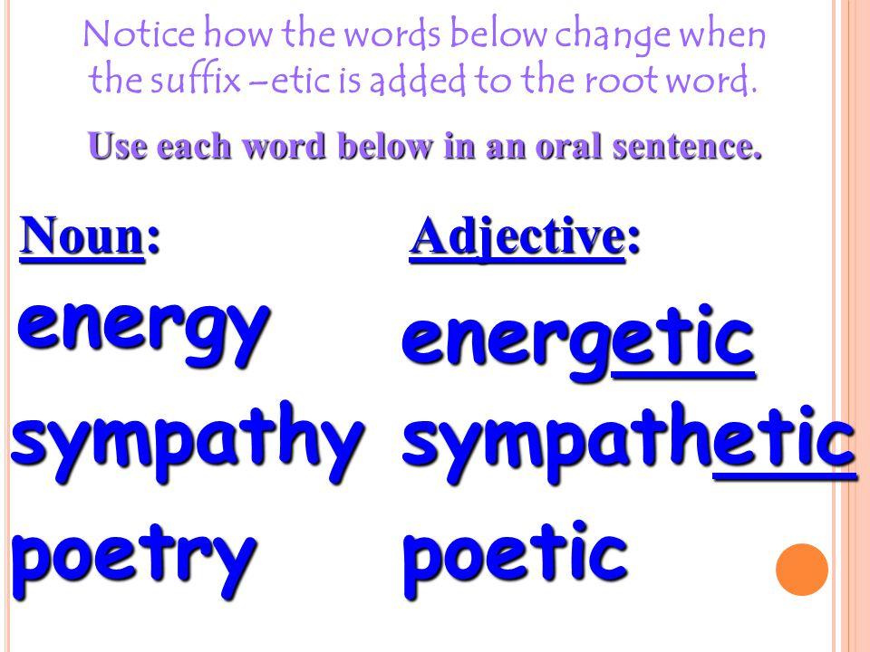 Use each word below in an oral sentence.