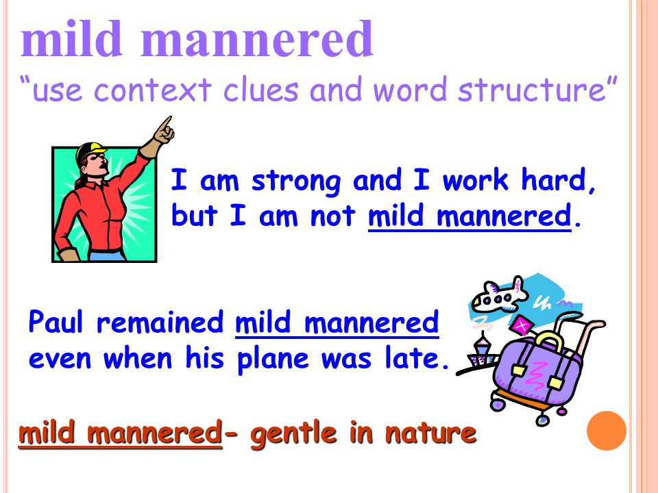 mild mannered use context clues and word structure