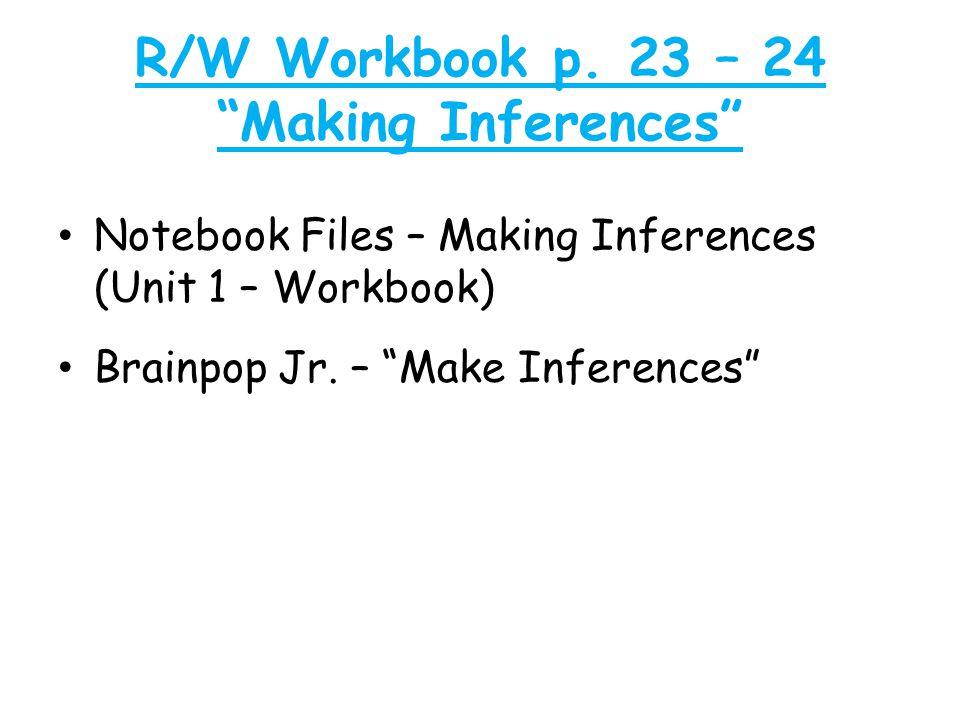 R/W Workbook p. 23 – 24 Making Inferences