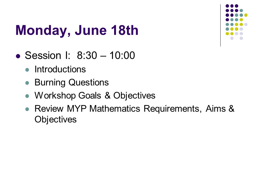 Monday, June 18th Session I: 8:30 – 10:00 Introductions