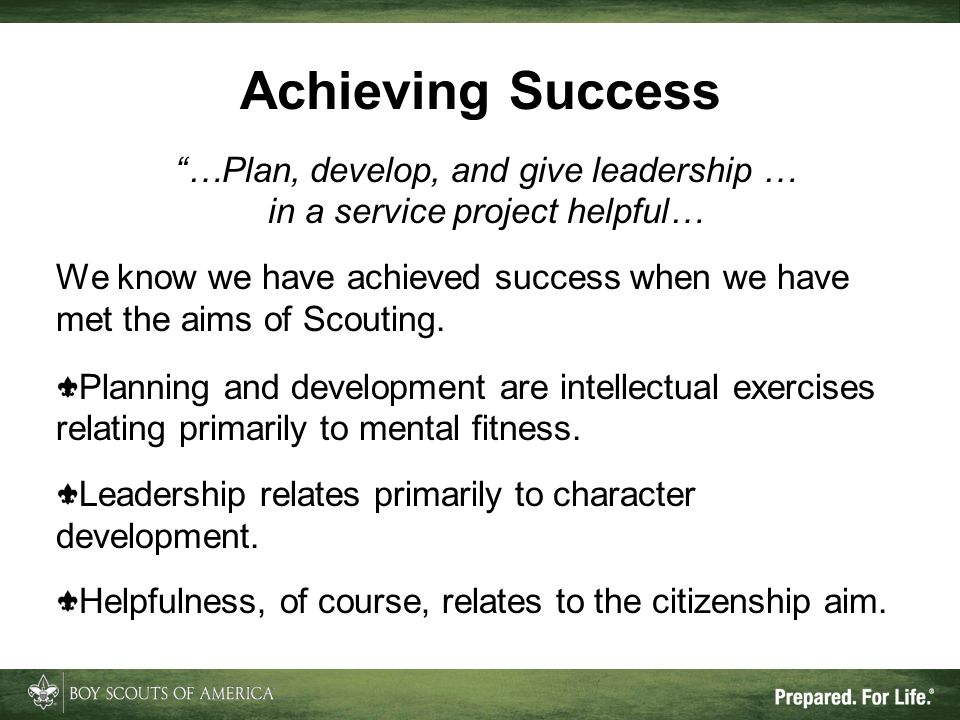 Achieving Success …Plan, develop, and give leadership …