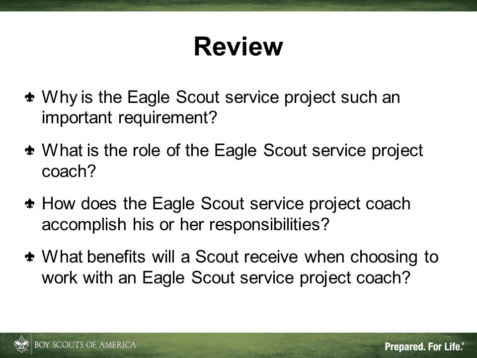 Review Why is the Eagle Scout service project such an important requirement What is the role of the Eagle Scout service project coach