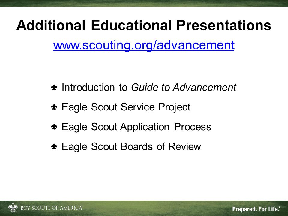 Additional Educational Presentations www.scouting.org/advancement