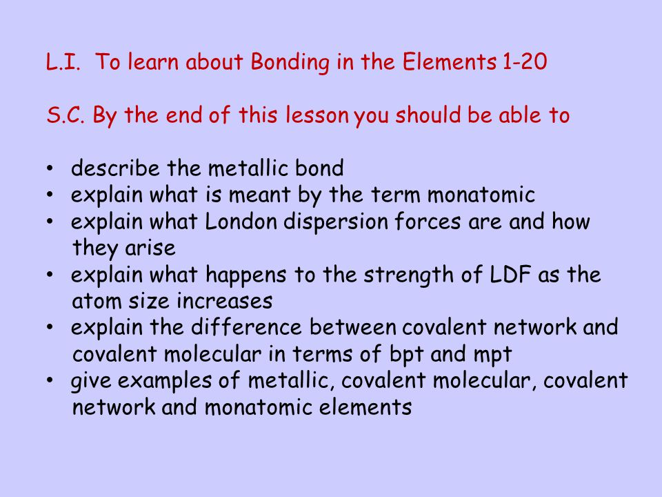 L.I. To learn about Bonding in the Elements 1-20