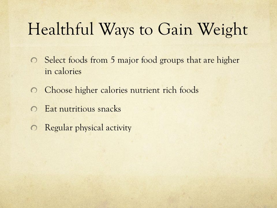 Healthful Ways to Gain Weight