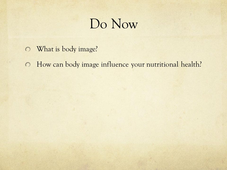 Do Now What is body image