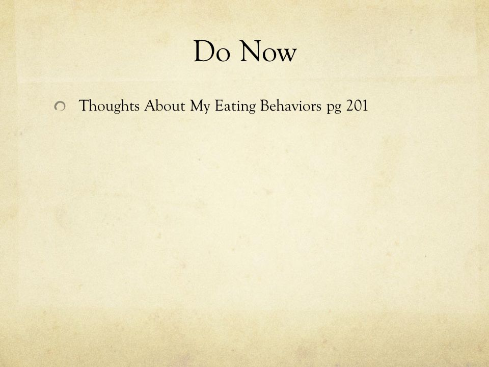 Do Now Thoughts About My Eating Behaviors pg 201