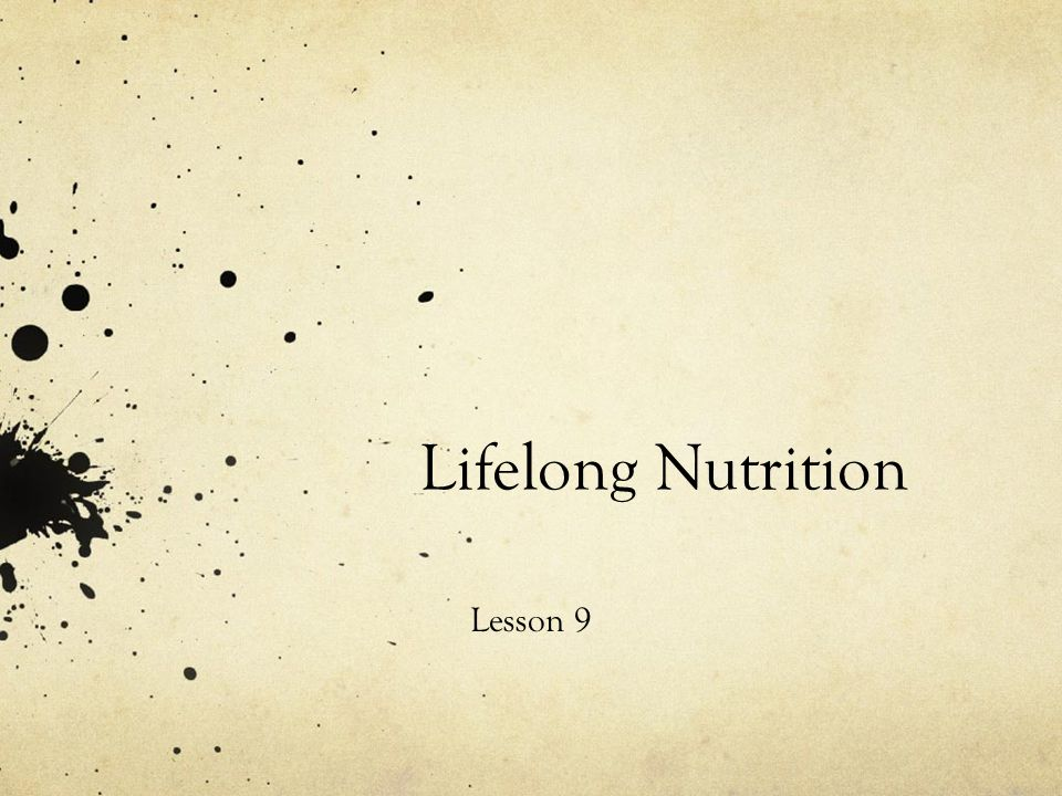 Lifelong Nutrition Lesson 9